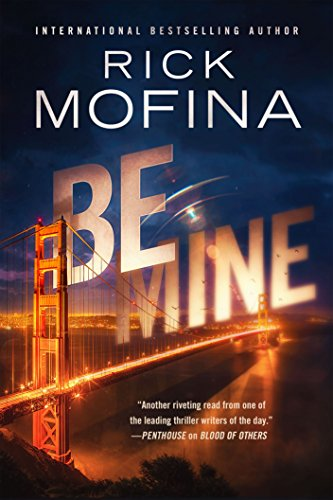 Be Mine by Rick Mofina