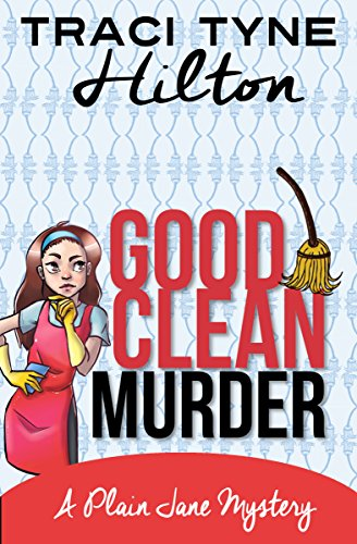 Good Clean Murder: A Plain Jane Mystery by Traci Tyne Hilton