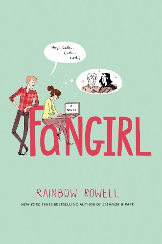 Fangirl: A Novel by Rainbow Rowell