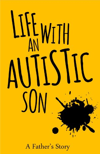 Life with an Autistic Son by B's Dad