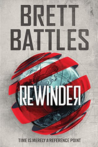 Rewinder (Rewinder Series Book 1) by Brett Battles