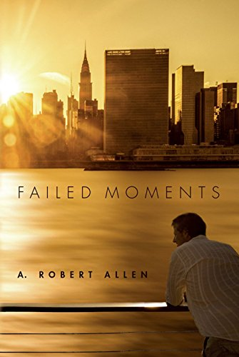 Failed Moments (Historical Fiction) by A. Robert Allen