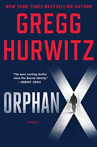 Orphan X: A Novel (Evan Smoak) by Gregg Hurwitz