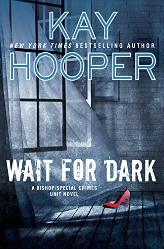 Wait for Dark (A Bishop/SCU Novel) by Kay Hooper