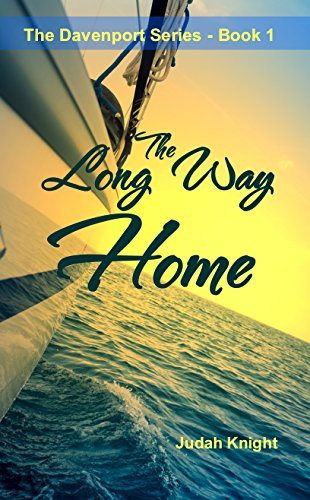 The Long Way Home (The Davenport Series Book 1) by Judah Knight