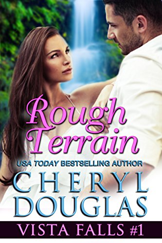 Rough Terrain (Vista Falls #1) by Cheryl Douglas