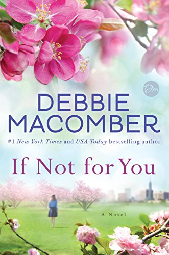 If Not for You: A Novel by Debbie Macomber