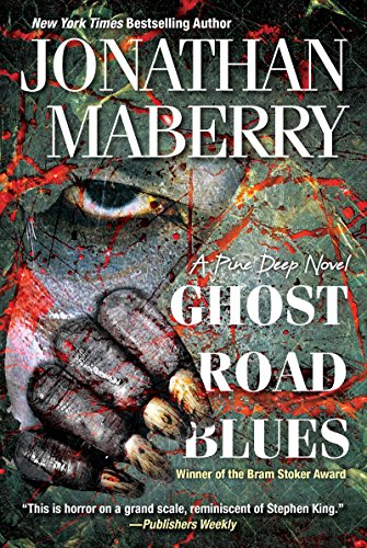Ghost Road Blues (A Pine Deep Novel) by Jonathan Maberry