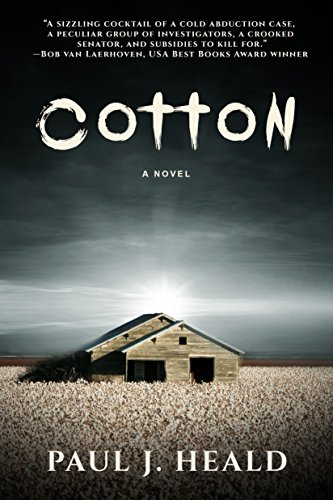 Cotton: A Novel (The Clarkeston Chronicles) by Paul J. Heald