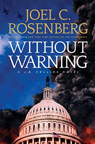 Without Warning: A J.B. Collins Novel by Joel C. Rosenberg