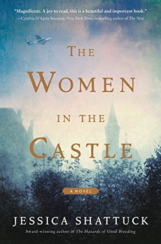 The Women in the Castle: A Novel by Jessica Shattuck