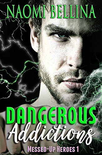Dangerous Addictions by Naomi Bellina