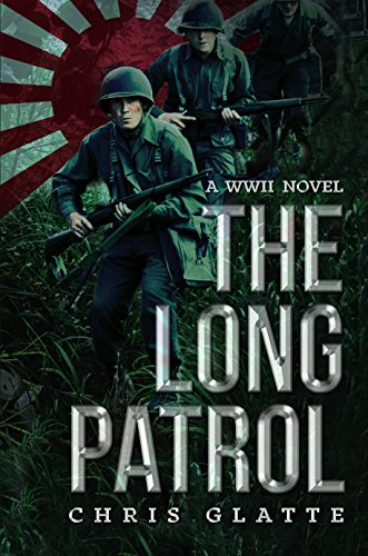 The Long Patrol: World War II Novel by Chris Glatte