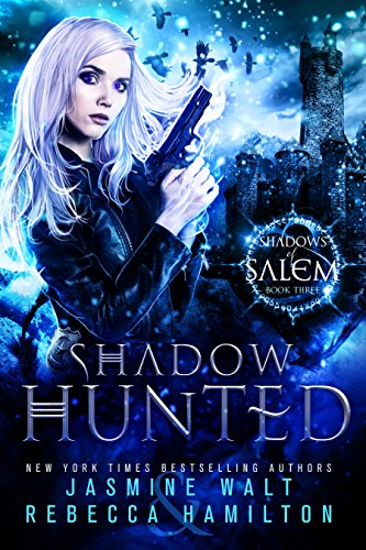 Shadow Hunted by Jasmine Walt & Rebecca Hamilton