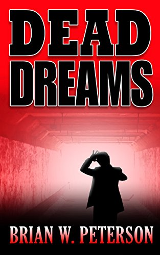 Dead Dreams by Brian W. Peterson
