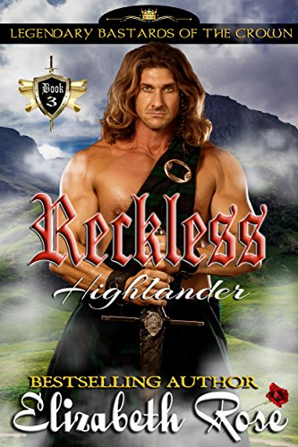 Reckless Highlander by Elizabeth Rose