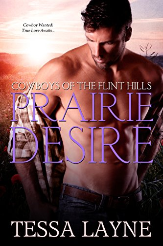 Prairie Desire: Cowboys of the Flint Hills by Tessa Layne