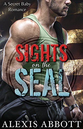 Sights on the SEAL by Alexis Abbott