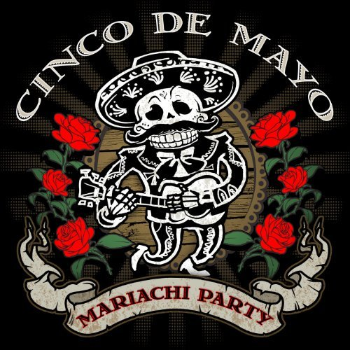Cinco De Mayo - Mariachi Party By Mariachi De Mexico