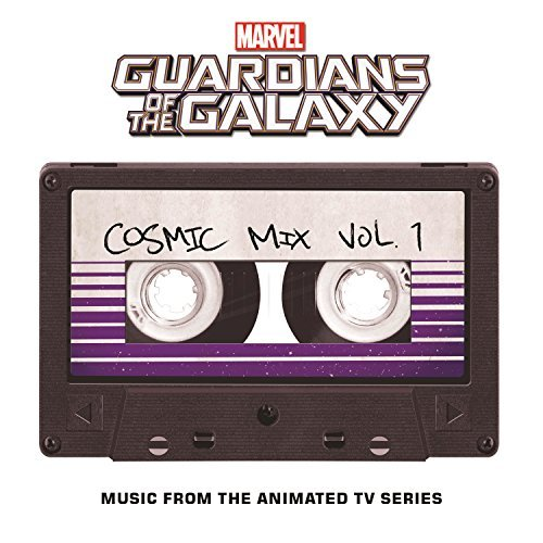 Marvel's Guardians of the Galaxy: Cosmic Mix Vol. 1 (Music from the Animated TV Series) By Various Artists