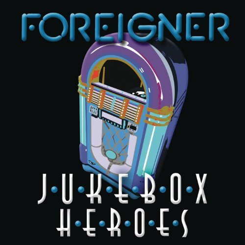 Juke Box Heroes By Foreigner