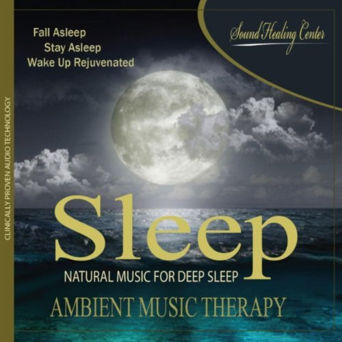 Sleep: Ambient Music Therapy By Sound Healing Center
