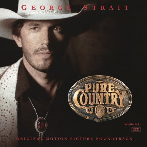 Pure Country (Soundtrack) By George Strait