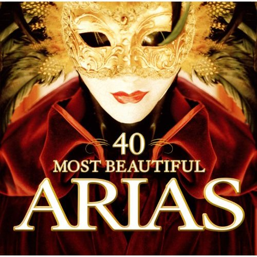 40 Most Beautiful Arias By Various Authors