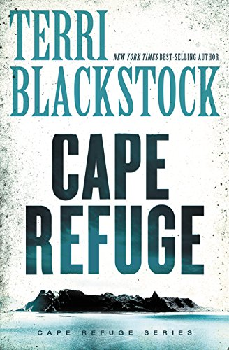 the Cape Refuge (Cape Refuge Series Book 1) by Terri Blackstock