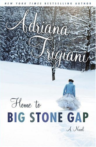 Home to Big Stone Gap: A Novel by Adriana Trigiani