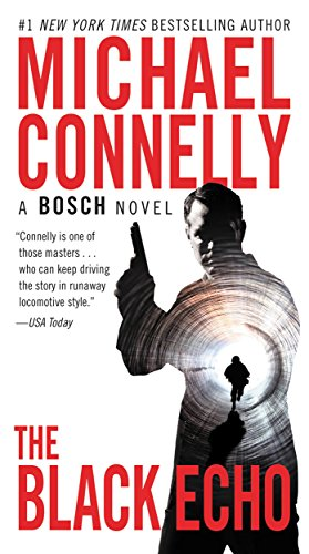 The Black Echo: A Novel (A Harry Bosch Novel Book 1) by Michael Connelly