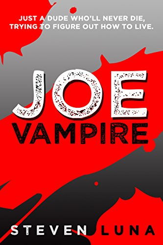 Joe Vampire (Joe Vampire Series Book 1) by Steven Luna