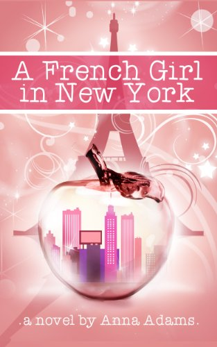 A French Girl in New York (The French Girl Series Book 1) by Anna Adams