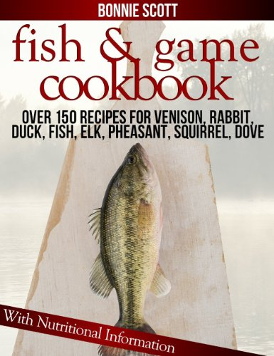 Fish & Game Cookbook by Bonnie Scott