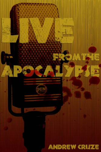 Live from the Apocalypse by Andrew Cruze