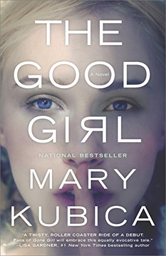 The Good Girl: An addictively suspenseful and gripping thriller by Mary Kubica