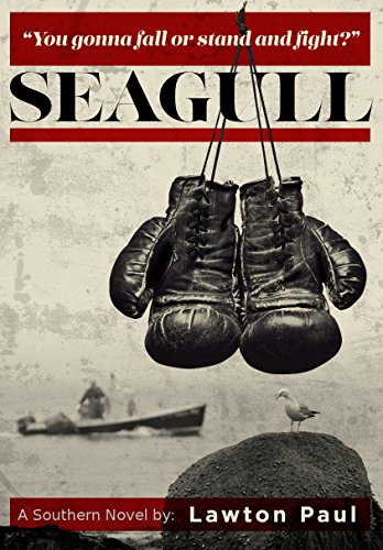 Seagull: A Southern Novel by Lawton Paul