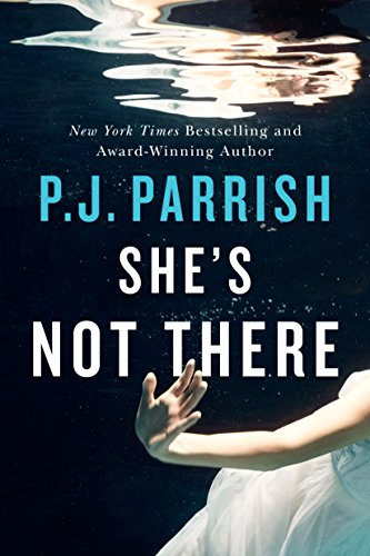 She's Not There by P.J. Parrish