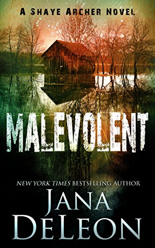 Malevolent (Shaye Archer Series Book 1) by Jana DeLeon