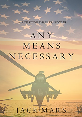 Any Means Necessary (a Luke Stone Thriller—Book #1) by Jack Mars