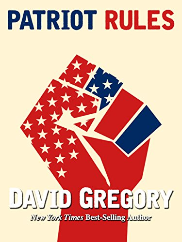 Patriot Rules: A Novel by David Gregory
