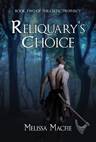 Reliquary's Choice: Book 2 of The Celtic Prophecy by Melissa Macfie