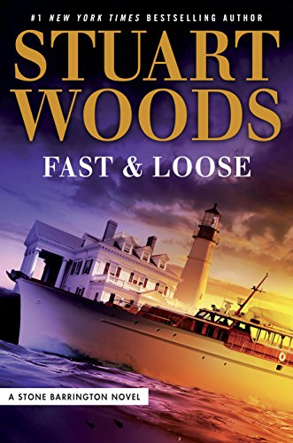 Fast and Loose (A Stone Barrington Novel) by Stuart Woods