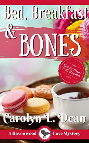 BED, BREAKFAST, and BONES: A Ravenwood Cove Cozy Mystery by Carolyn L. Dean