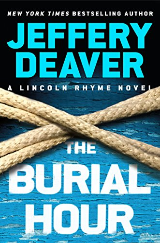 The Burial Hour (A Lincoln Rhyme Novel) by Jeffery Deaver