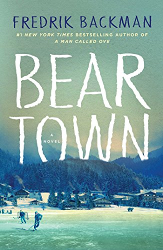 Beartown: A Novel by Fredrik Backman