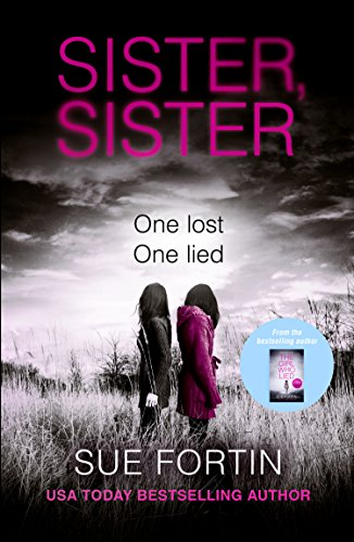 Sister Sister: A gripping psychological thriller by Sue Fortin