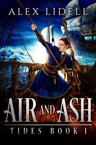 Air and Ash (Tides Book 1) by Alex Lidell