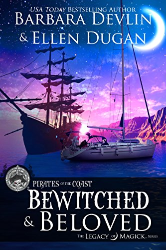 Bewitched & Beloved: A Pirates of the Coast/The Legacy of Magick Crossover by Barbara Devlin