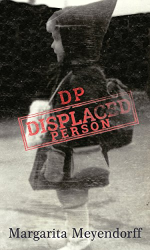 DP DISPLACED PERSON by Margarita Meyendorff